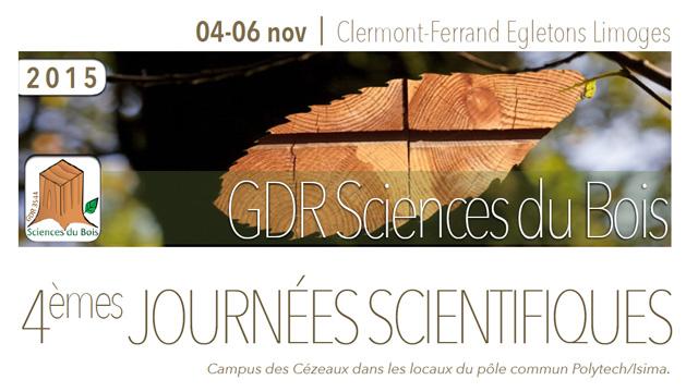 Journées scientifiques du GDR BOIS : du 4 au 6 novembre 2015 à Clermont-Ferrand